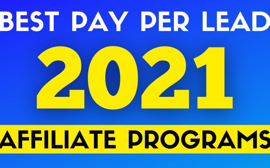 Best Pay Per Lead Affiliate Programs For 2021